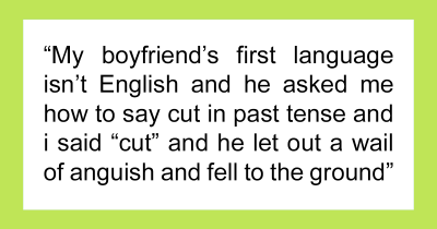 40 Hilarious Times People Were Confused By The English Language