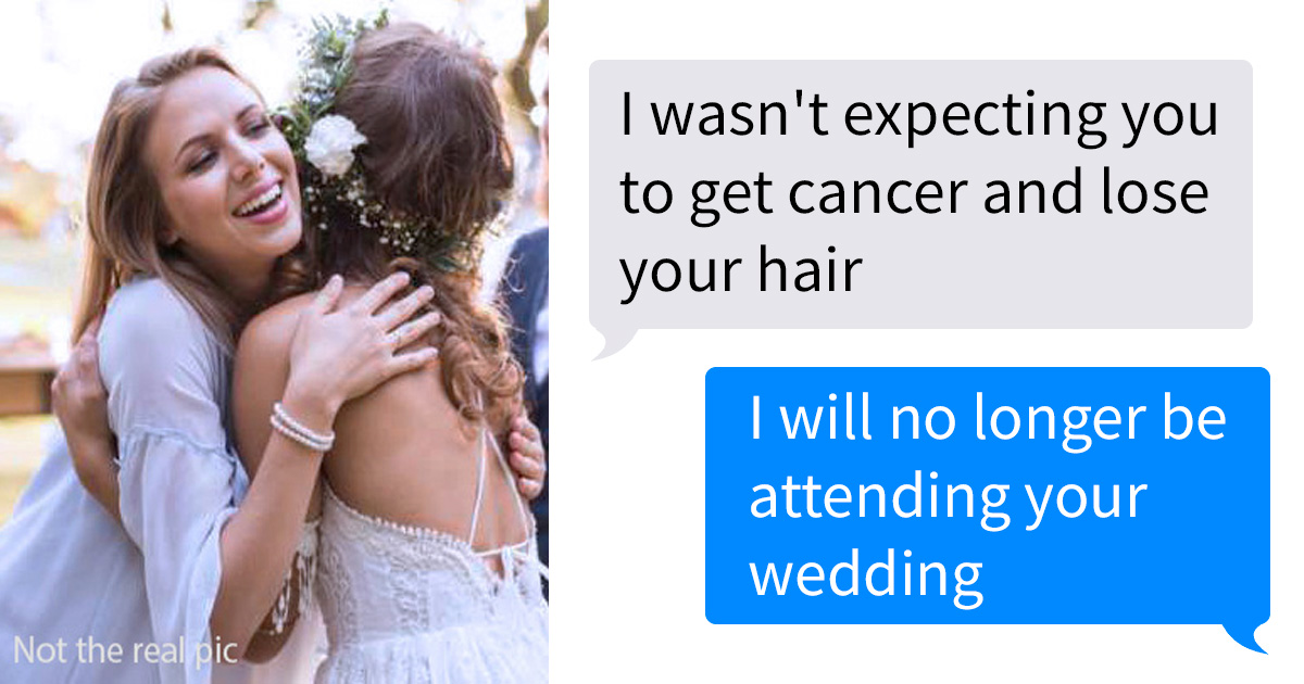 'I Wasn't Expecting You To Get Cancer And Lose Your Hair:' Bridezilla Loses A Bridesmaid And A Friend