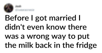 15 People Who Tweeted The Hilarious Things About Married Life