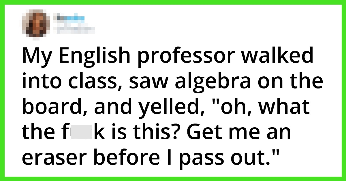 20 People Share How Different High School Teachers And College Professors Are