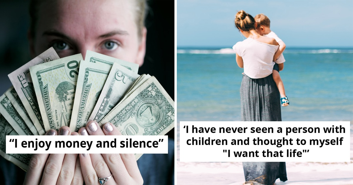 30 People Gave The Perfect Reason Why They Don't Want To Have A Child