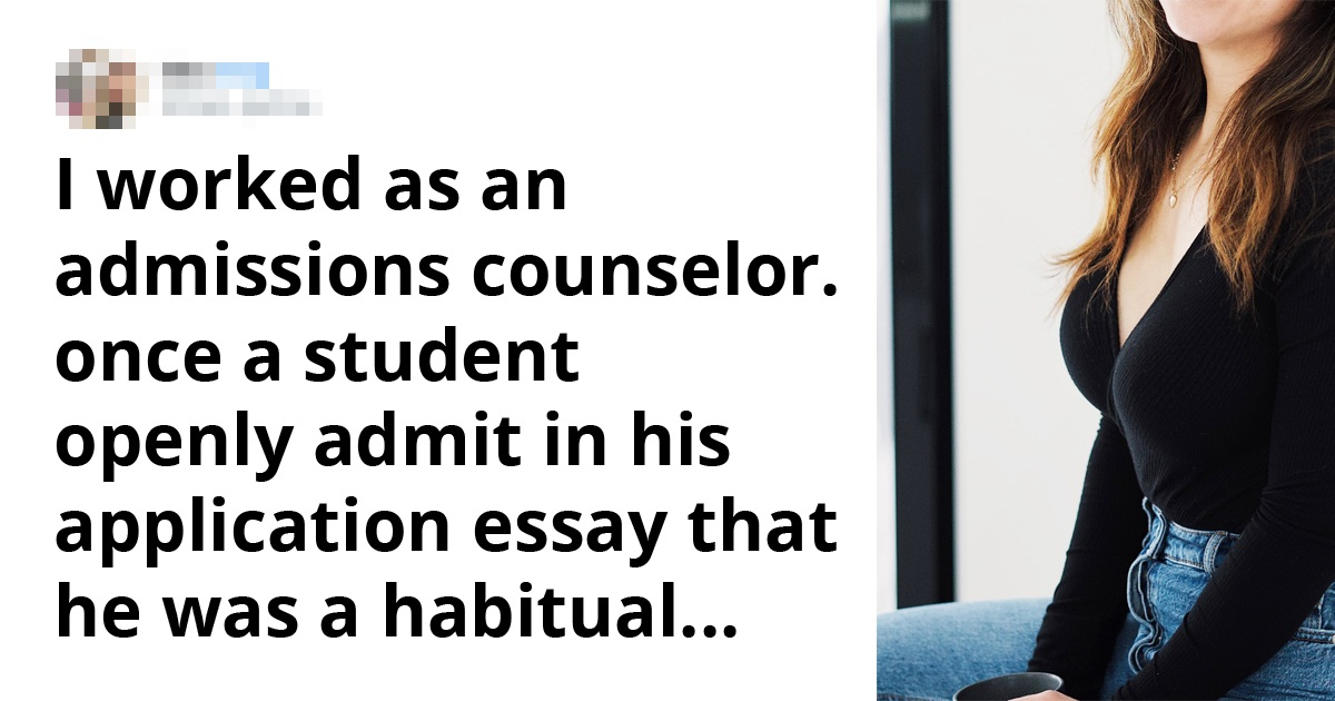 17 Students Shared Hilariously Worst Reasons College Admission Officers Reject Them