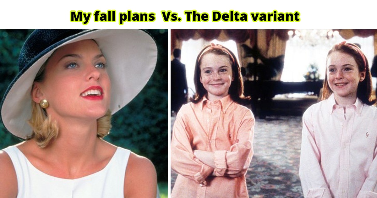30 My Fall Plans Vs. The Delta Variant Memes Are Such Mood Right Now